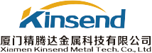 XIAMEN KINSEND METAL TECH CO., LTD.